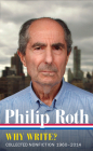 Philip Roth: Why Write? Collected Nonfiction 1960-2013 (Library of America #300) Cover Image