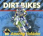 Dirt Bikes (Big Buddy Books: Amazing Vehicles (Library)) Cover Image