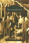 Jeannette (Images of America (Arcadia Publishing)) Cover Image