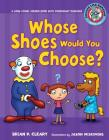 #6 Whose Shoes Would You Choose?: A Long Vowel Sounds Book with Consonant Digraphs (Sounds Like Reading #6) Cover Image