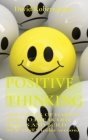 Positive Thinking: THE POWER OF HABITS. HOW TO BREAK OLD HABITS AND BUILD NEW ONES (color version) Cover Image