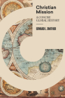 Christian Mission: A Concise Global History Cover Image