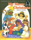 My Merry Christmas Arch Book: Luke 2:1-20 for Children (Arch Books) Cover Image