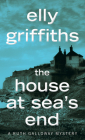 The House at Sea's End (Ruth Galloway Mysteries) Cover Image