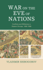 War on the Eve of Nations: Conflicts and Militaries in Eastern Europe, 1450-1500 Cover Image