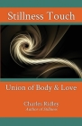 Stillness Touch: Union of Body & Love Cover Image