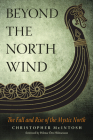 Beyond the North Wind: The Fall and Rise of the Mystic North Cover Image
