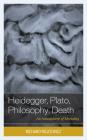 Heidegger, Plato, Philosophy, Death: An Atmosphere of Mortality Cover Image