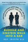 Buddha and Einstein Walk Into a Bar: How New Discoveries About Mind, Body, and Energy Can Help Increase Your Longevity Cover Image