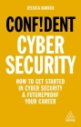 Confident Cyber Security: How to Get Started in Cyber Security and Futureproof Your Career Cover Image