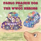 Pablo Prairie Dog and the WWCC Heroes Cover Image