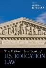 The Oxford Handbook of U.S. Education Law (Oxford Handbooks) Cover Image