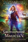 The Shatterproof Magician Cover Image