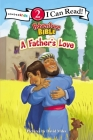 A Father's Love: Level 2 (I Can Read! / Adventure Bible) Cover Image