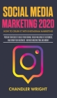 Social Media Marketing 2020: How to Crush it with Instagram Marketing - Proven Strategies to Build Your Brand, Reach Millions of Customers, and Gro Cover Image