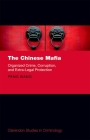 The Chinese Mafia: Organized Crime, Corruption, and Extra-Legal Protection Cover Image