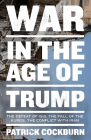 War in the Age of Trump: The Defeat of ISIS, the Fall of the Kurds, the Conflict with Iran Cover Image