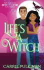 Life's a Witch: A Paranormal Romantic Comedy Cover Image
