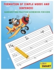 Formation of words and sentences: handwriting practice workbook for kids: trace and write Cover Image
