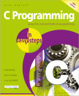 C Programming in Easy Steps: Updated for the Gnu Compiler Version 6.3.0 and Windows 10 Cover Image
