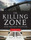 The Killing Zone, Second Edition: How & Why Pilots Die Cover Image