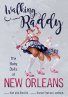 Walking Raddy: The Baby Dolls of New Orleans Cover Image