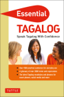 Essential Tagalog: Speak Tagalog with Confidence! (Tagalog Phrasebook & Dictionary) (Essential Phrasebook) Cover Image