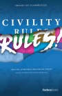 Civility Rules! Creating a Purposeful Practice of Civility Cover Image