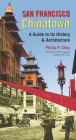 San Francisco Chinatown: A Guide to Its History and Architecture Cover Image