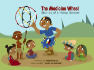 The Medicine Wheel: Stories of a Hoop Dancer Cover Image