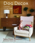 Dog Decor: Canines Living Large Cover Image