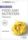 My Revision Notes: Wjec GCSE Food and Nutrition (Wales) Cover Image