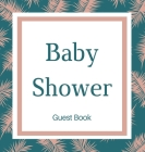 Guest book for baby shower guest book (Hardcover): Baby shower guest book, celebrations decor, memory book, baby shower guest book, celebration messag Cover Image