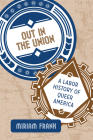 Out in the Union: A Labor History of Queer America Cover Image