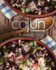 Cajun Cookbook: Cajun Recipes from the Heart of America's Deep South (2nd Edition) Cover Image