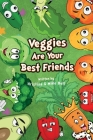 Veggies are Your Best Friends Cover Image
