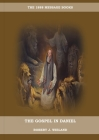 The Gospel in Daniel: (Whoso Read Let Him Understand, Revelation of Things to Come, the third angels message, country living importance) Cover Image