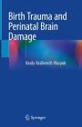 Birth Trauma and Perinatal Brain Damage Cover Image