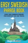 Easy Swedish Phrase Book: Over 1500 Common Phrases For Everyday Use And Travel Cover Image