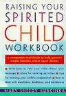 Raising Your Spirited Child Workbook (Spirited Series) Cover Image