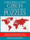 Large Print Learn Czech with Word Search Puzzles: Learn Czech Language Vocabulary with Challenging Easy to Read Word Find Puzzles Cover Image