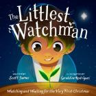 The Littlest Watchman: Watching and Waiting for the Very First Christmas Cover Image