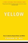 Yellow: Race in America Beyond Black and White Cover Image
