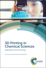 3D Printing in Chemical Sciences: Applications Across Chemistry Cover Image