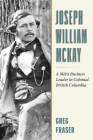 Joseph William McKay: From Fur Trader to Chief Factor Cover Image
