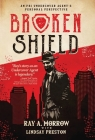 Broken Shield: An FBI Undercover Agent's Personal Perspective Cover Image