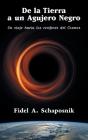 De la Tierra a un agujero negro: Un viaje hacia los confines del Cosmos Cover Image