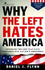 Why the Left Hates America: Exposing the Lies That Have Obscured Our Nation's Greatness Cover Image