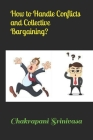 How to Handle Conflicts and Collective Bargaining? Cover Image