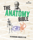 The Anatomy Bible: The Incredible Biology of You Cover Image
